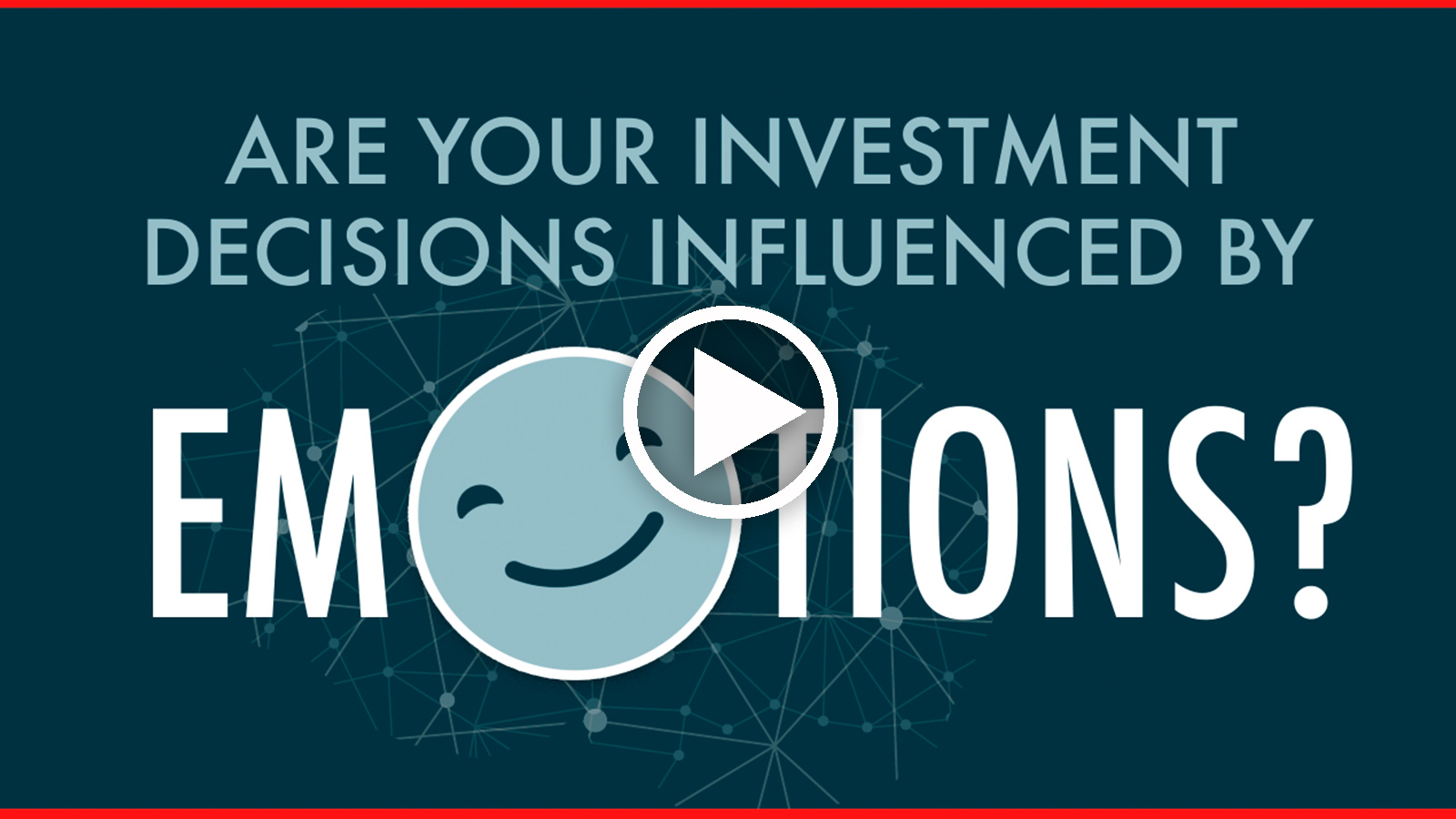 Are Your Investment Decisions Influenced by Emotions?